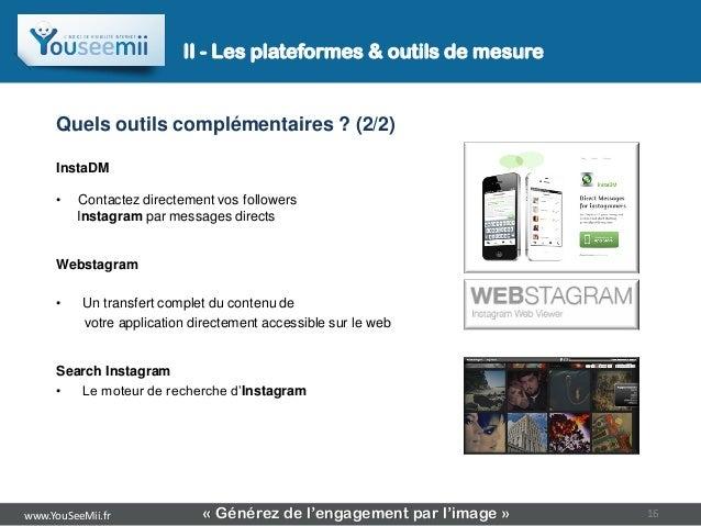 II - Les plateformes & outils de mesure     Quels outils complémentaires ? (2/2)     InstaDM     •   Contactez directement...