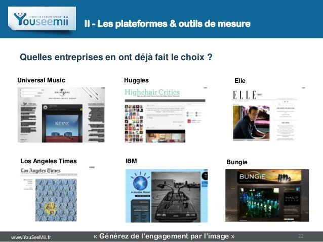 II - Les plateformes & outils de mesure   Quelles entreprises en ont déjà fait le choix ?  Universal Music                ...