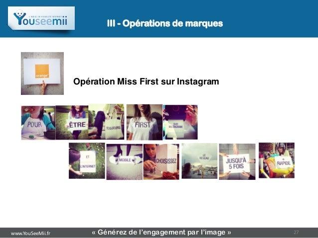III - Opérations de marques                   Opération Miss First sur Instagramwww.YouSeeMii.fr       « Générez de l'enga...