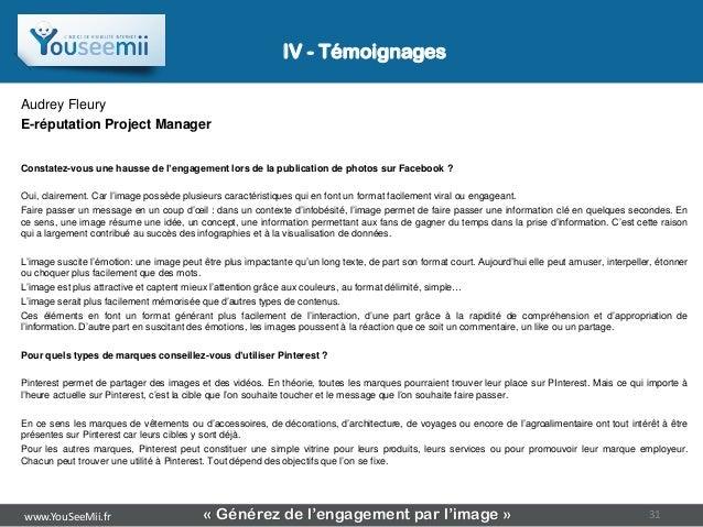 IV - TémoignagesAudrey FleuryE-réputation Project ManagerConstatez-vous une hausse de l'engagement lors de la publication ...