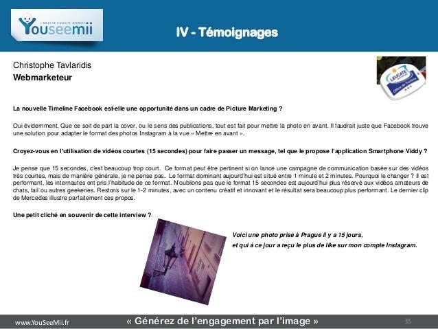 IV - TémoignagesChristophe TavlaridisWebmarketeurLa nouvelle Timeline Facebook est-elle une opportunité dans un cadre de P...
