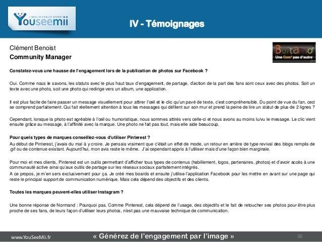 IV - TémoignagesClément BenoistCommunity ManagerConstatez-vous une hausse de l'engagement lors de la publication de photos...