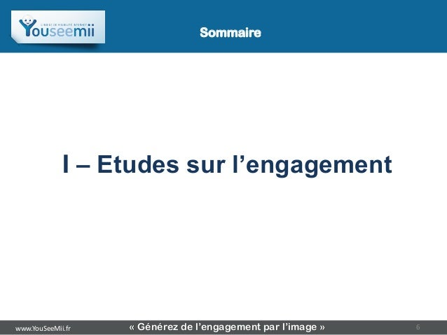 Sommaire                            Sommaire             I – Etudes sur l'engagementwww.YouSeeMii.fr   « Générez de l'enga...