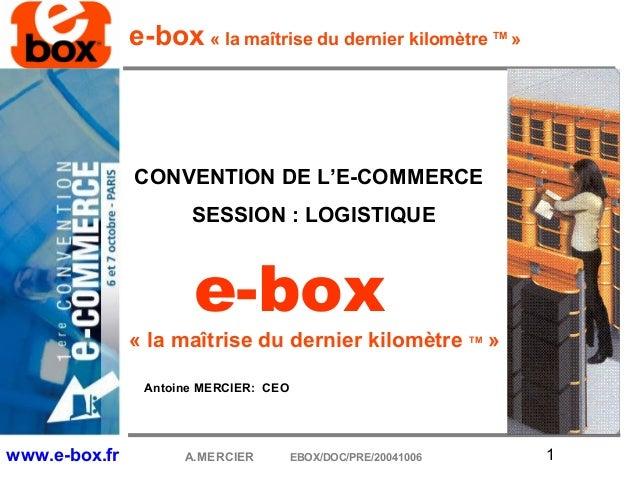 e-box « la maîtrise du dernier kilomètre        TM                                                                    »   ...