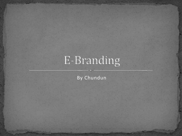 By Chundun<br />E-Branding<br />