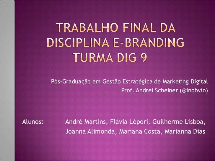 Pós-Graduação em Gestão Estratégica de Marketing Digital                                 Prof. Andrei Scheiner (@inobvio)A...