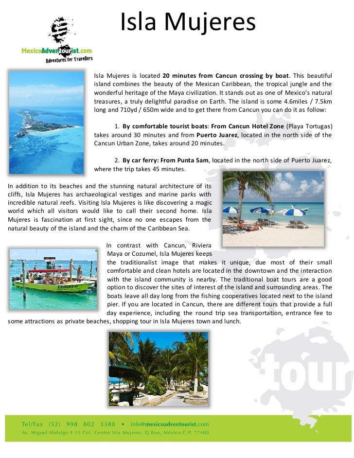 Isla Mujeres                               Isla Mujeres is located 20 minutes from Cancun crossing by boat. This beautiful...