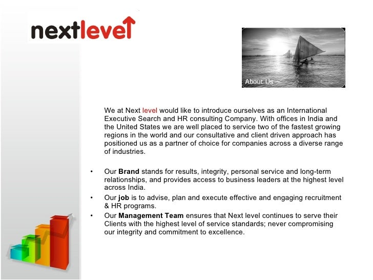 <ul><li>We at Next  level  would like to introduce ourselves as an International Executive Search and HR consulting Compan...