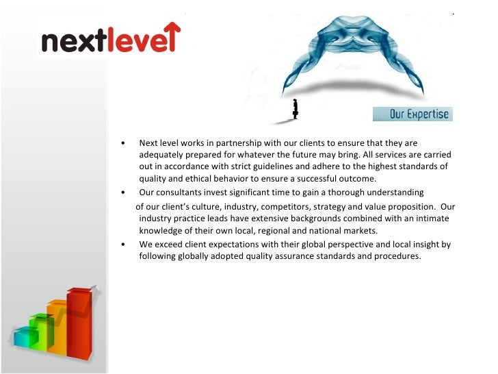 <ul><li>Next level works in partnership with our clients to ensure that they are adequately prepared for whatever the futu...