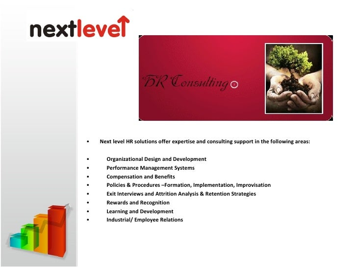<ul><li>Next level HR solutions offer expertise and consulting support in the following areas: </li></ul><ul><li>  Or...