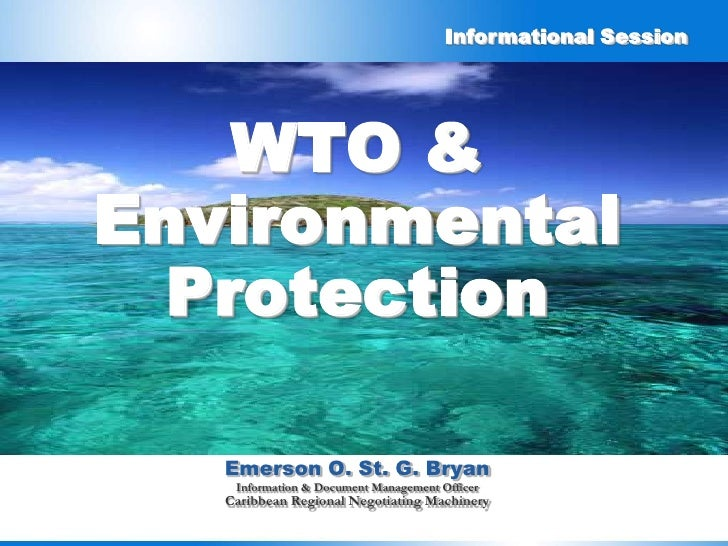 Informational Session         WTO & Environmental   Protection     Emerson O. St. G. Bryan     Information & Document Mana...