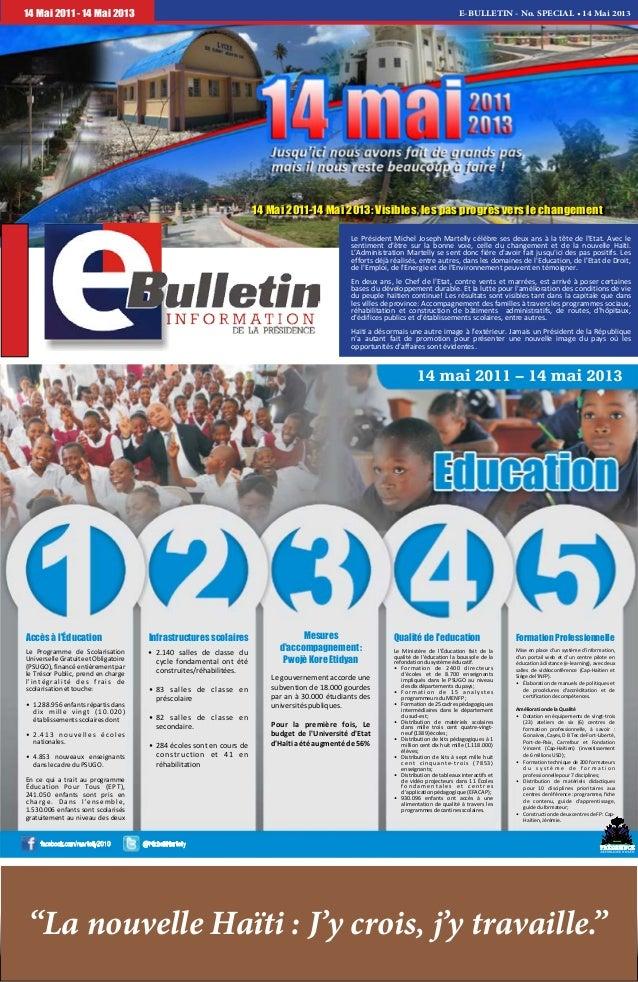 E-BULLETIN - No. SPECIAL • 14 Mai 201314 Mai 2011 - 14 Mai 2013 Le Président Michel Joseph Martelly célèbre ses deux ans à...