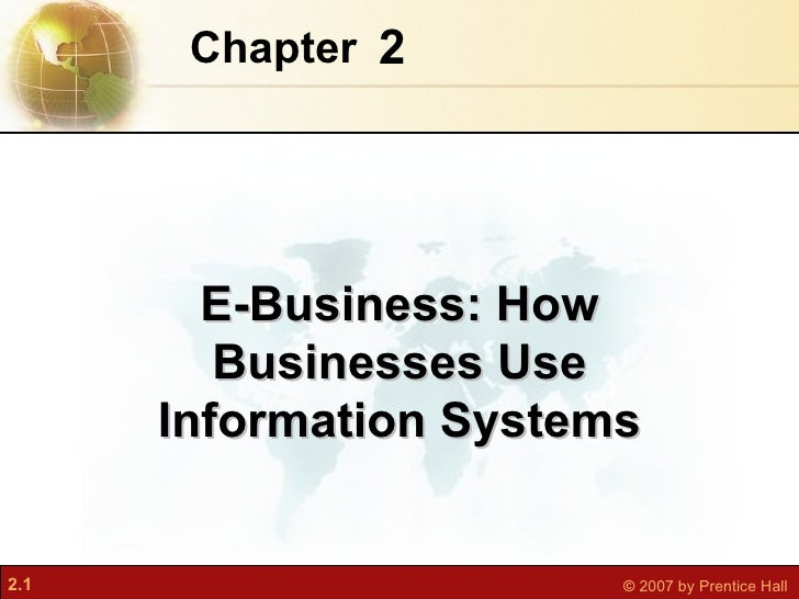 2 Chapter   E-Business: How Businesses Use Information Systems