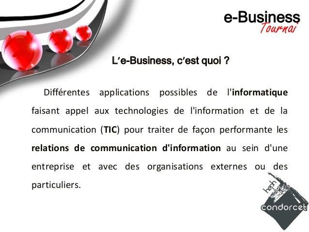 e-Business                                              Tournai                 L'e-Business, c'est quoi ?   Différentes a...