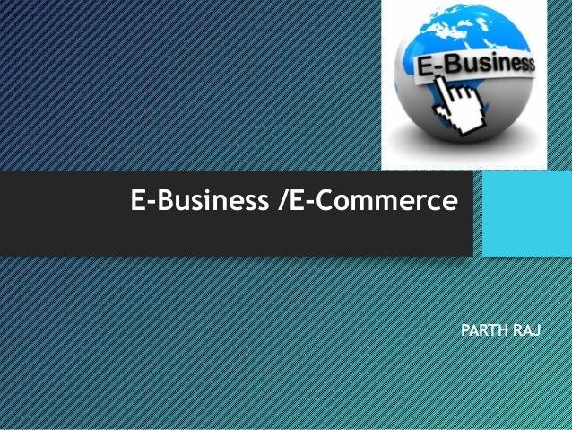 PARTH RAJ E-Business /E-Commerce