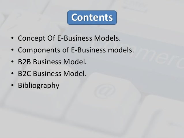 e business model Video: e-businesses: types & examples the post-wwii technology boom e-dating, e-mail, and e-business earlier on, e-business models were very simple.