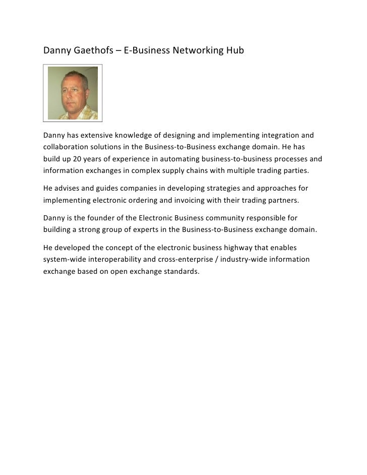 Danny Gaethofs – E-Business Networking Hub     Danny has extensive knowledge of designing and implementing integration and...