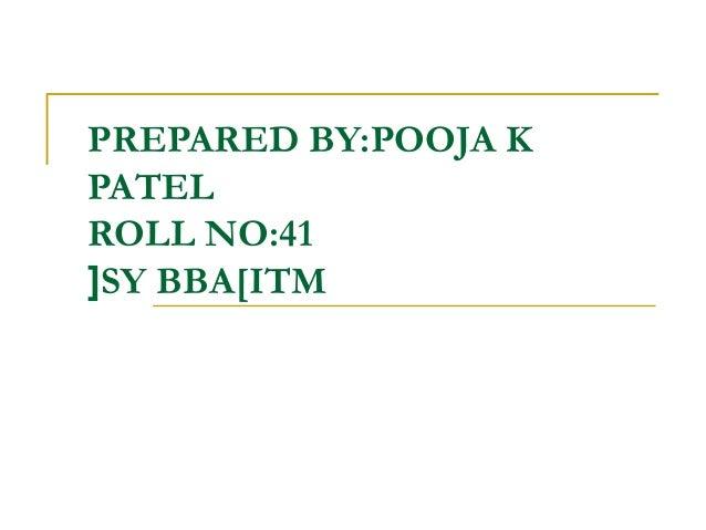 PREPARED BY:POOJA KPATELROLL NO:41[SY BBA[ITM