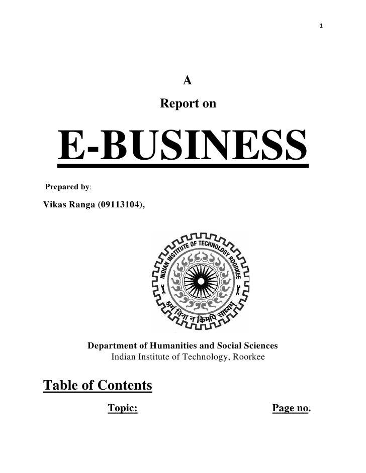 1                                A                          Report on   E-BUSINESSPrepared by:Vikas Ranga (09113104),     ...