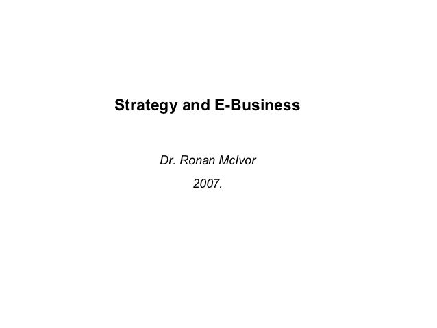 Strategy and E-Business     Dr. Ronan McIvor          2007.