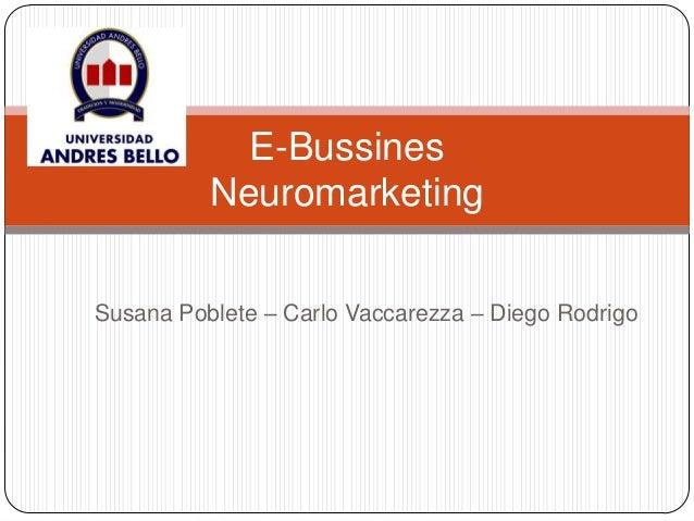 Susana Poblete – Carlo Vaccarezza – Diego Rodrigo E-Bussines Neuromarketing