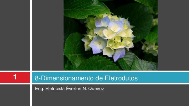 Eng. Eletricista Éverton N. Queiroz 8-Dimensionamento de Eletrodutos1