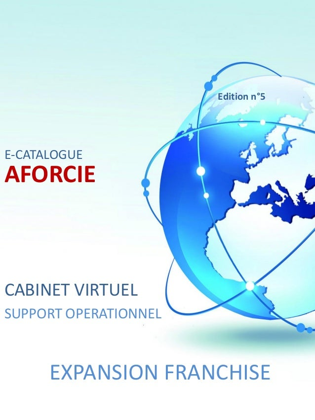 Edition n°5  E-CATALOGUE  AFORCIE  CABINET VIRTUEL SUPPORT OPERATIONNEL  EXPANSION FRANCHISE