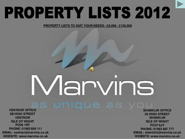 1 VENTNOR OFFICE 5B HIGH STREET VENTNOR ISLE OF WIGHT PO38 1RY PHONE: 01983 856 111 EMAIL: ventnor@marvins.co.uk WEBSITE: ...