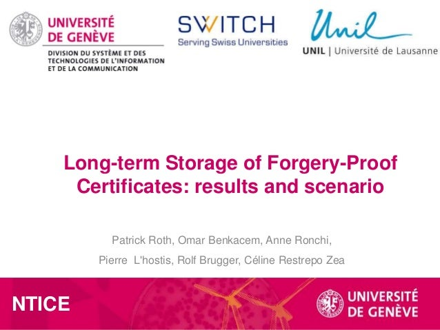 Long-term Storage of Forgery-Proof Certificates (WP 1.4) An exploratory study and reflections 1 Patrick Roth, Omar Benkace...