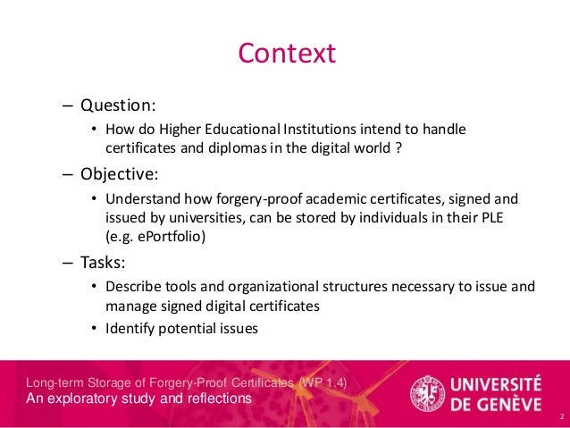 Long-term Storage of Forgery-Proof Certificates (WP 1.4) An exploratory study and reflections – Question: • How do Higher ...
