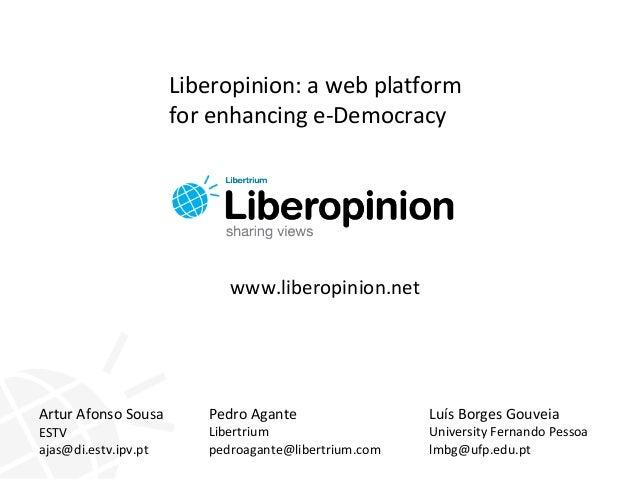 Artur Afonso Sousa ESTV ajas@di.estv.ipv.pt Pedro Agante Libertrium pedroagante@libertrium.com www.liberopinion.net Libero...