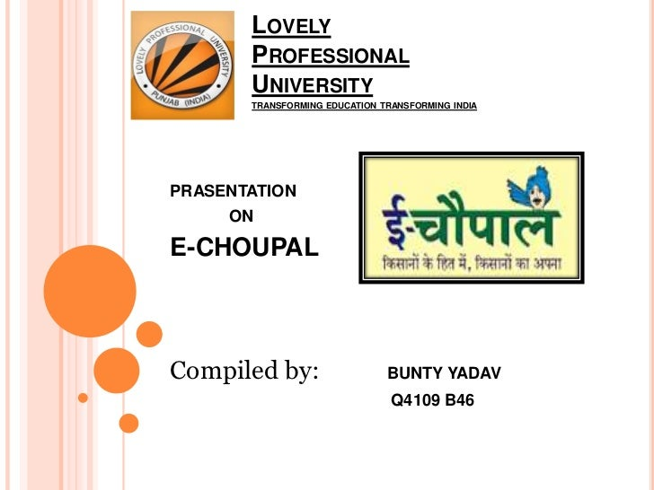 LOVELY       PROFESSIONAL       UNIVERSITY       TRANSFORMING EDUCATION TRANSFORMING INDIAPRASENTATION     ONE-CHOUPALComp...
