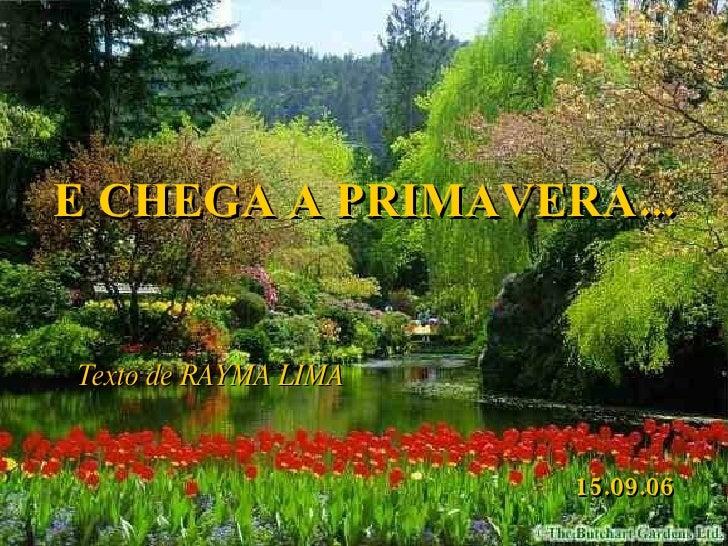 Texto de RAYMA LIMA E CHEGA A PRIMAVERA... 15.09.06
