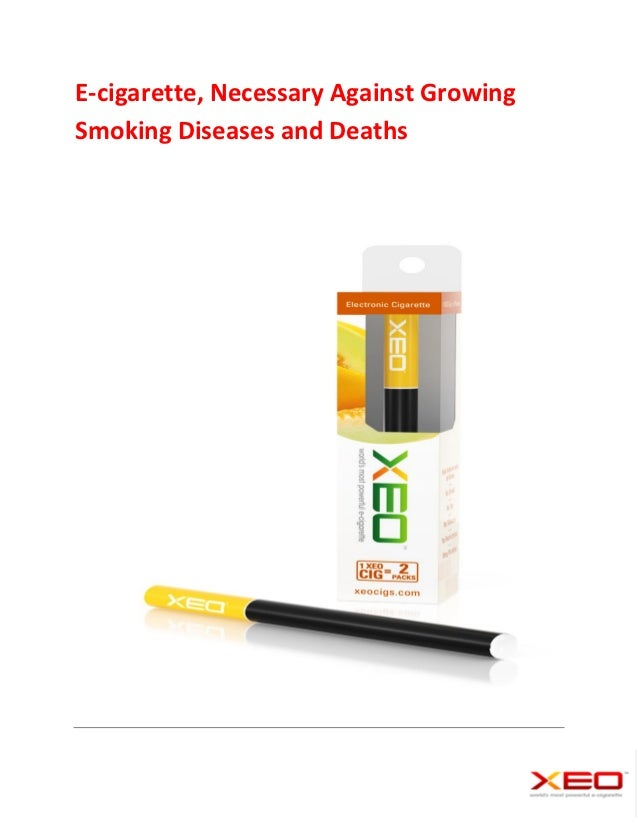 E-cigarette, Necessary Against GrowingSmoking Diseases and Deaths