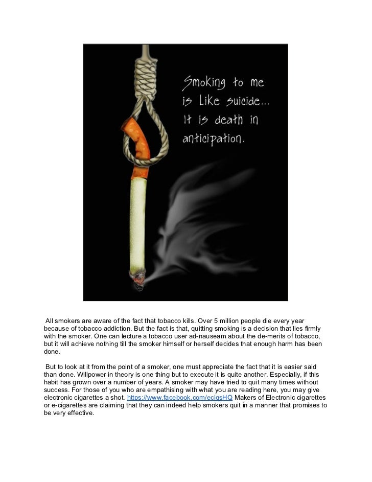 All smokers are aware of the fact that tobacco kills. Over 5 million people die every yearbecause of tobacco addiction. Bu...