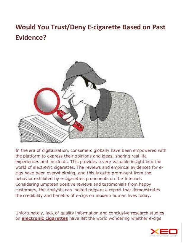 Would You Trust/Deny E-cigarette Based on Past Evidence? In the era of digitalization, consumers globally have been empowe...