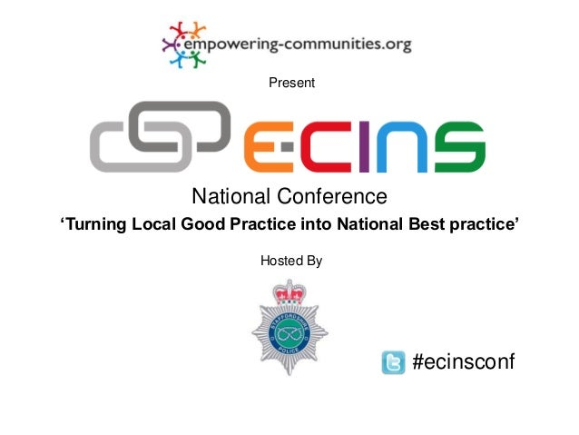Present                National Conference'Turning Local Good Practice into National Best practice'                       ...