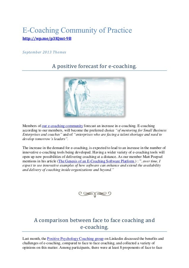 E-Coaching Community of Practice http://wp.me/p3IQmt-9B September 2013 Themes A positive forecast for e-coaching. Members ...