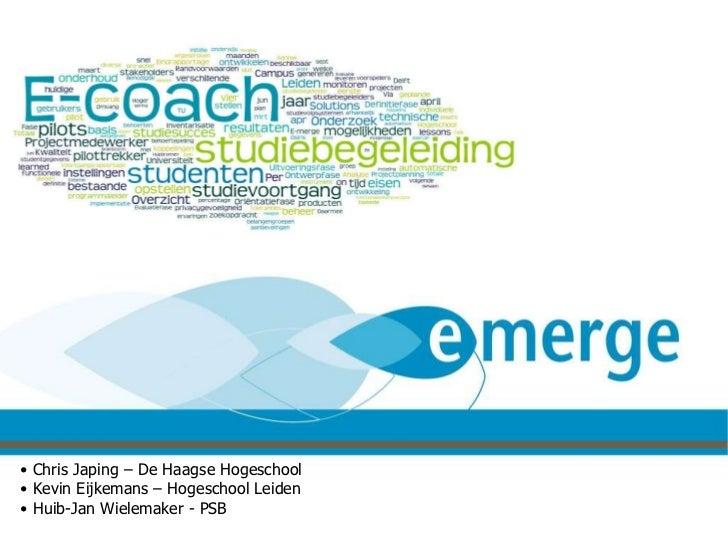 E-Merge Toogdag SURF OWD 8-11-2011 <ul><li>Chris Japing – De Haagse Hogeschool </li></ul><ul><li>Kevin Eijkemans – Hogesch...