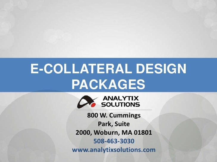 E-COLLATERAL DESIGN PACKAGES<br />800 W. Cummings Park, Suite 2000, Woburn, MA 01801<br />508-463-3030   www.analytixsolut...
