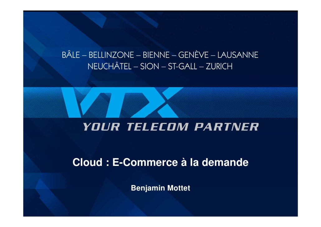 Cloud : E-Commerce à la demande          Benjamin Mottet