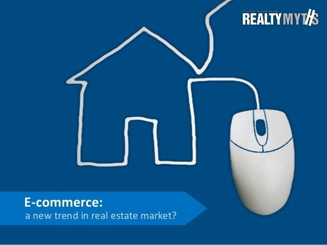 E-commerce: a new trend in real estate market?