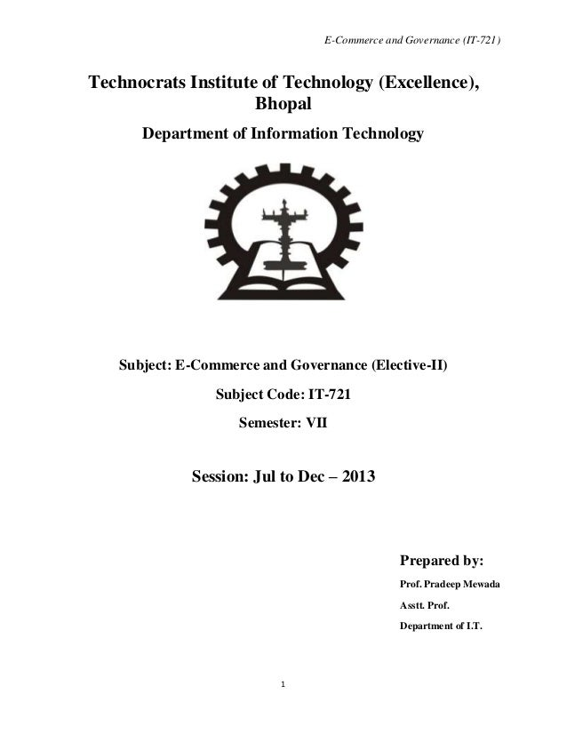 E-Commerce and Governance (IT-721)  Technocrats Institute of Technology (Excellence), Bhopal Department of Information Tec...
