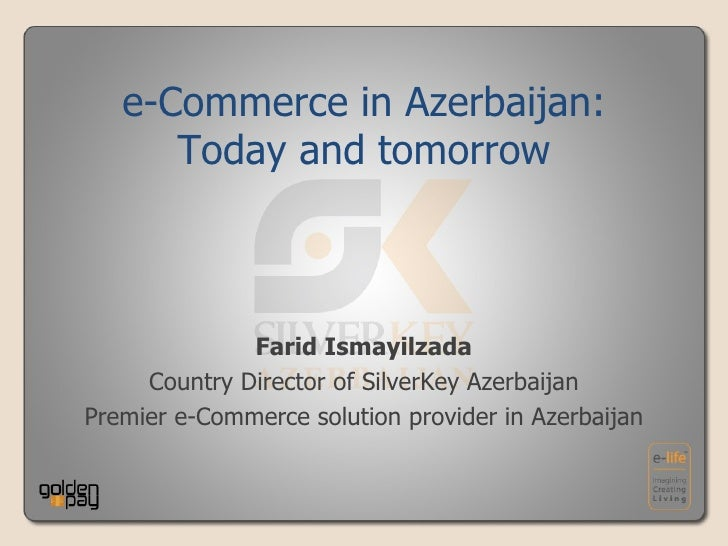 Farid Ismayilzada Country Director of SilverKey Azerbaijan Premier e-Commerce solution provider in Azerbaijan e-Commerce i...