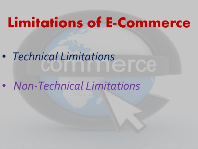 Limitations or Disadvantages of Electronic Commerce
