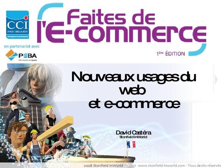 Nouveaux usages du web  et e-commerce David Castéra Stonfield InWorld