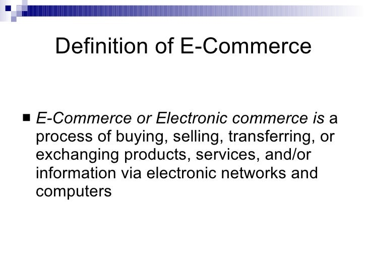 electronic commerce and it Semester goals in this course, students will examine critical information technologies that provide a basis for electronic commerce, and their application in a.