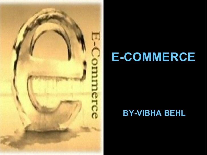 E-COMMERCE BY-VIBHA   BEHL