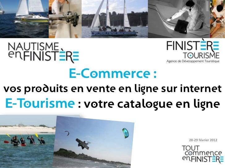 E-Commerce :vos produits en vente en ligne sur internetE-Tourisme : votre catalogue en ligne                              ...