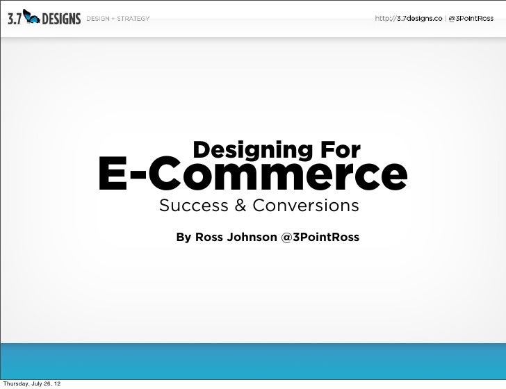 Designing For                        E-Commerce                         Success & Conversions                          By ...